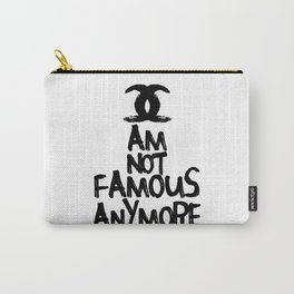 I am not famous anymore parody art Carry-All Pouch