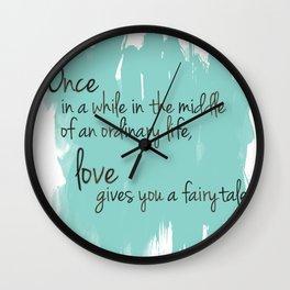 Love gives you a fairytale Wall Clock