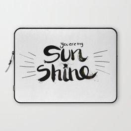 You are my sunshine Laptop Sleeve