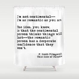 The romantic person - F Scott Fitzgerald Shower Curtain