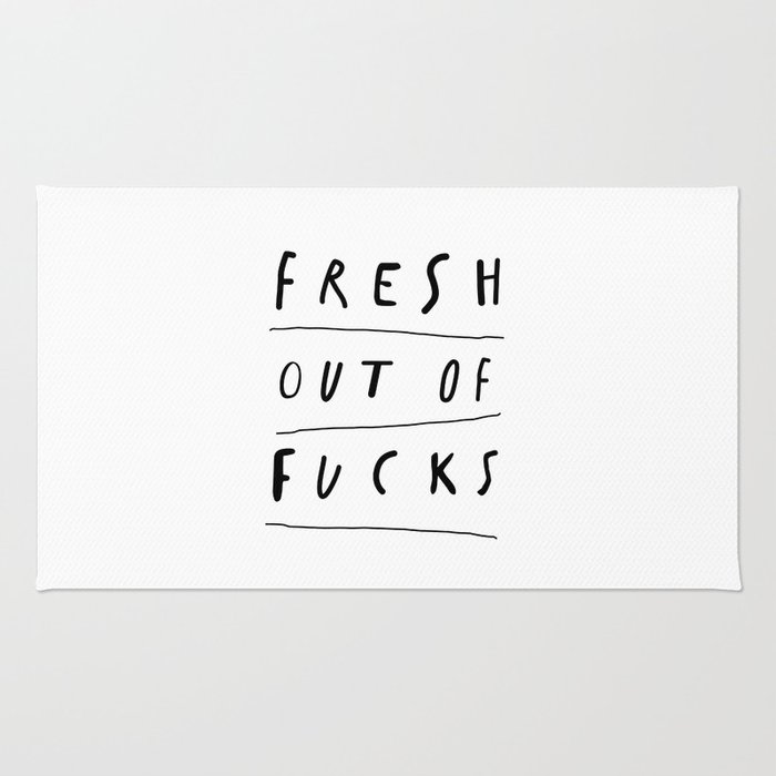 Fresh Out of Fucks black and white monochrome typography poster design home wall decor Rug