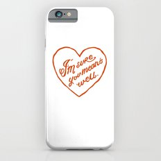 I'm Sure You Meant Well Slim Case iPhone 6s