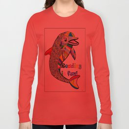 Reading is FUN! Long Sleeve T-shirt