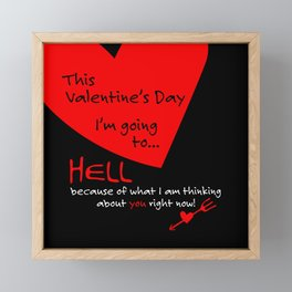This Valentine's Day I'm Going to... HELL Framed Mini Art Print