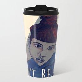 Don't be shy. Be a bitch. Metal Travel Mug
