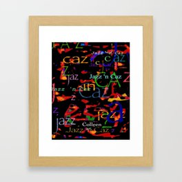 CUSTOM Jazz 'n Caz (lettering for Colleen) Framed Art Print