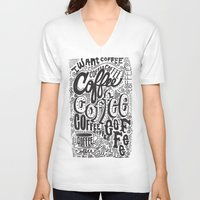coffee V-neck T-shirts featuring COFFEE COFFEE COFFEE! by Matthew Taylor Wilson