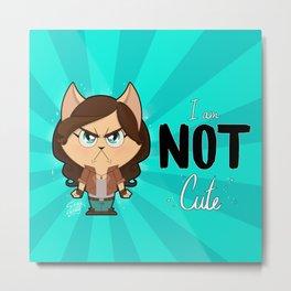 I am NOT cute (Full body + text) Metal Print