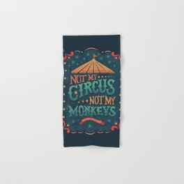 Not My Circus Not My Monkeys Hand & Bath Towel