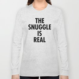 The Snuggle Is Real - Futura Long Sleeve T-shirt
