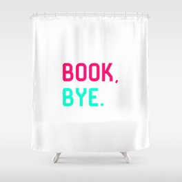 Book Bye School Librarian Quote Shower Curtain