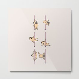 Pugs Pole Dancing Club Metal Print