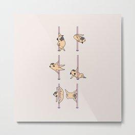 Pugs Pole Dancing Club Metal Print