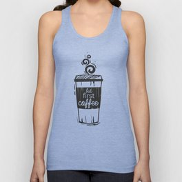 But First Coffee Unisex Tank Top
