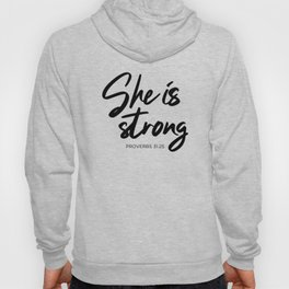 SHE IS STRONG, Proverbs 31 : 25 Hoody