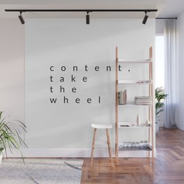 content, take the wheel Wall Mural