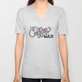 Coffee Not War (Cotton Candy) Unisex V-Neck