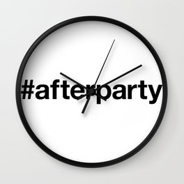 AFTER PARTY Wall Clock