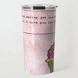 No Matter What Travel Mug
