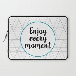 Enjoy every moment Laptop Sleeve