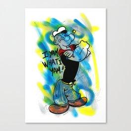 """""""I YAM WHAT I YAM"""" Canvas Print"""