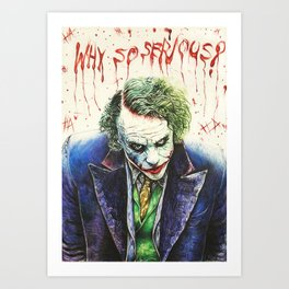"The Joker ""Why so serious?"" Art Print"