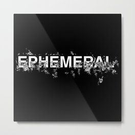 "Word ""Ephemeral"" in a minimal design Metal Print"