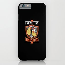 I Raise Tiny Dinosaurs Broiler Chicken Chickens iPhone Case