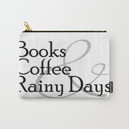 Books & Coffee & Rainy Days Carry-All Pouch