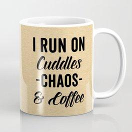 Cuddles, Chaos & Coffee Funny Quote Coffee Mug