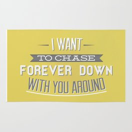 I Want To Chase Forever Down With You Around Rug