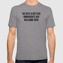 NO HATE & NO FEAR IMMIGRANTS ARE WELCOME HERE T-shirt