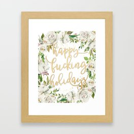Happy fucking holidays with white flowers Framed Art Print