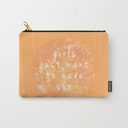 Girls Just Want to Have Sun Carry-All Pouch