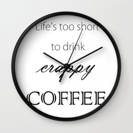 """""""Crappy Coffee"""" Wall Clock"""
