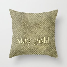 Stay Gold Throw Pillow