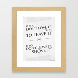 If you don't love it… A PSA for stressed creatives Framed Art Print