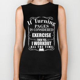 Reading Bookworm Reading Pun If Turning Pages Counts as a Workout Then I Work out All the Time Biker Tank