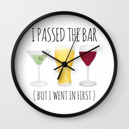 I Passed The Bar (But I Went In First) Wall Clock
