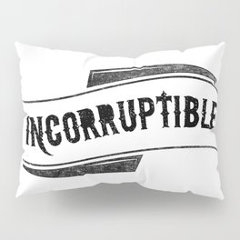 Incorruptible Pillow Sham