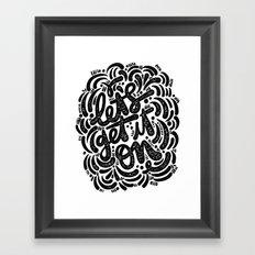 LET'S GET IT ON Framed Art Print