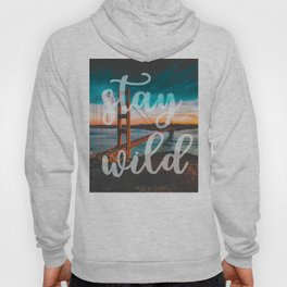 STAY WILD San Francisco Hoody