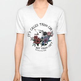 Possum with flowers - It's called trash can not trash can't Unisex V-Neck