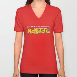 Don't Mind Me, I'm Just Catching Invisible MONSTERS Unisex V-Neck