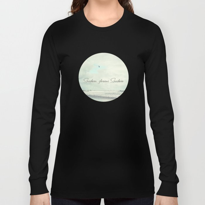 Seashore glorious seashore Long Sleeve T-shirt