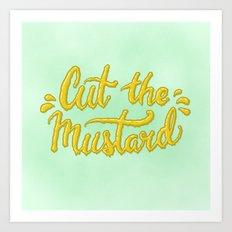 Cut the Mustard Art Print