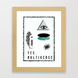 Yes. Multiverse Framed Art Print