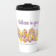 Believe in your dreams Art Print Travel Mug