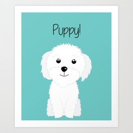 It is a puppy - National Puppy Day Art Print