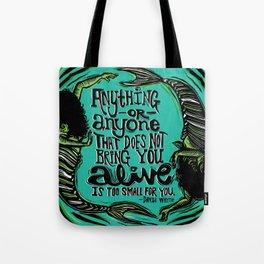 You Make Me Come Alive Tote Bag
